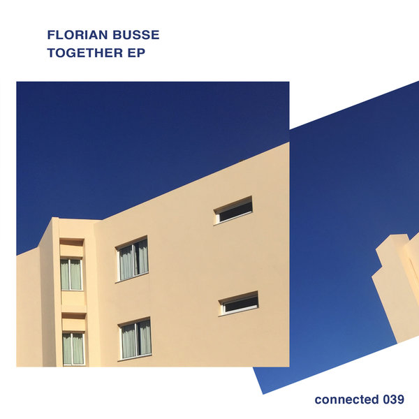 Florian Busse – An Exceptionally Fresh 'Together' Ep Release over on Connected.