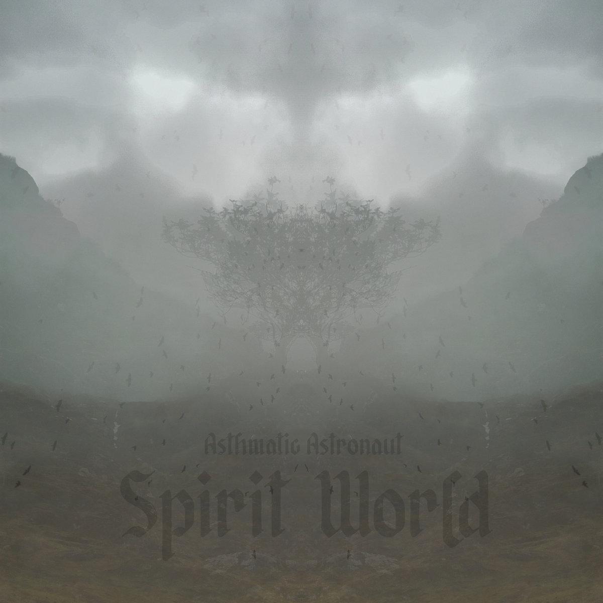 Asthmatic Astronaut – 'Spirit World'. Pre-release AlbumHighlight.