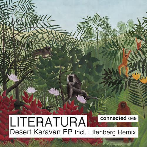 Forthcoming On Connected: Literatura – Desert Karavan Ep Incl. ElfenburgRemix.